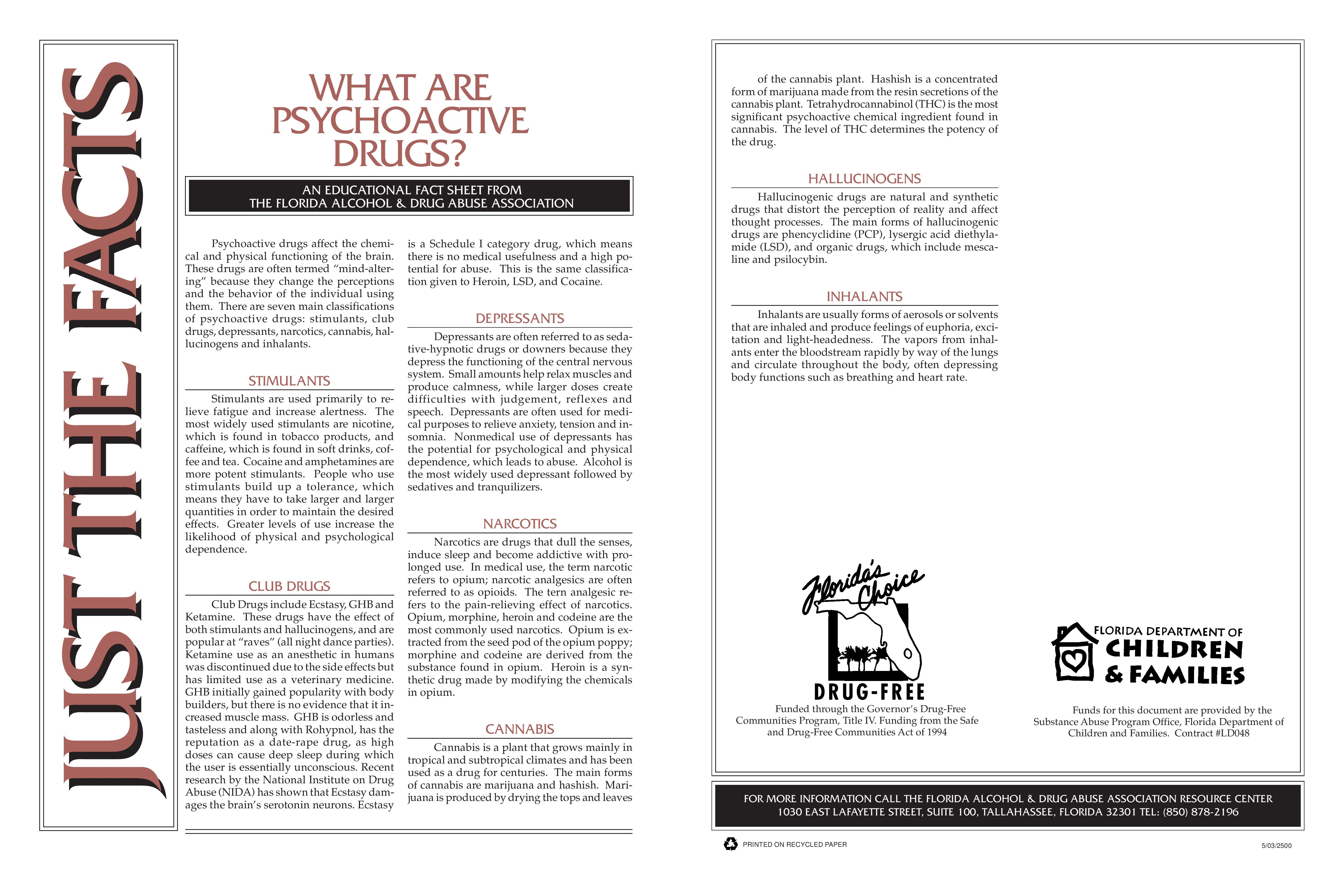effects of psychoactive drugs essay Psychoactive drugs are classified into four major groups: stimulants, depressants, narcotics, and hallucinogens three other types of drugs - cannabis (marijuana), inhalants, and designer drugs - have the same effects as some drugs in the four major groups.